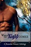 img - for When The Night Comes: A Paranormal Romance Anthology book / textbook / text book