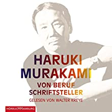 Von Beruf Schriftsteller Hörbuch von Haruki Murakami Gesprochen von: Walter Kreye