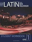 Latin for the New Millennium: Student Workbook (Latin Edition)