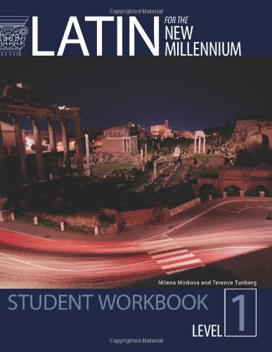 Latin for the New Millennium: Student Workbook (Latin...