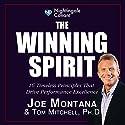 The Winning Spirit Audiobook by Joe Montana, Tom Mitchell PhD Narrated by Joe Montana, Tom Mitchell PhD