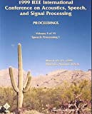 img - for 1999 IEEE International Conference on Acoustics, Speech and Signal Processing (Icassp) book / textbook / text book