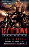 Lay It Down: A Desert Dogs Novel	 by  Cara McKenna in stock, buy online here