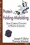 img - for Protein Folding-Misfolding: Some Current Concepts of Protein Chemistry (Nova Biomedical) book / textbook / text book