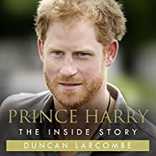 Prince Harry: The Inside Story Audiobook by Duncan Larcombe Narrated by Richard Trinder