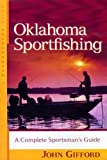 Oklahoma Sportfishing: A Complete Sportsman's Guide (Backcountry Guides) (0881505528) by Gifford, John