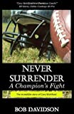 img - for Never Surrender, A Champion's Fight: The True Story of Cory Wohlford book / textbook / text book