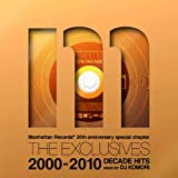 Manhattan Records THE EXCLUSIVES DECADE HITS 2000-2010 mixed by DJ Komori
