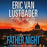 Father Night: A Jack McClure Thriller, Book 4 (       UNABRIDGED) by Eric Van Lustbader Narrated by Richard Ferrone