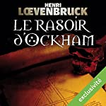 Le rasoir d'Ockham (Ari Mackenzie 1) | Henri Loevenbruck