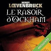 Le rasoir d'Ockham (Ari Mackenzie 1)   Henri Loevenbruck