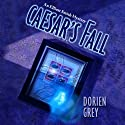 Caesar's Fall: An Elliott Smith and John Mystery (       UNABRIDGED) by Dorien Grey Narrated by Jim Hickey