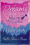 Noel Streatfeild Essential Modern Classics Dreams Collection: Mary Poppins / Ballet Shoes for Anna / White Boots