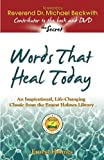 Words that Heal Today: An Inspirational, Life-Changing Classic from the Ernest Holmes Library (1558746854) by Holmes, Ernest