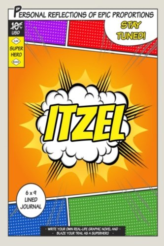 Superhero Itzel A 6 x 9 Lined Journal [One Jacked Monkey Publications] (Tapa Blanda)