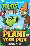 img - for Plants vs. Zombies: Plant Your Path Junior Novel book / textbook / text book