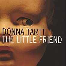The Little Friend (       UNABRIDGED) by Donna Tartt Narrated by Laurel Lefkow