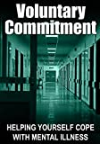 Voluntary Commitment: Helping Yourself Cope With Mental Illness