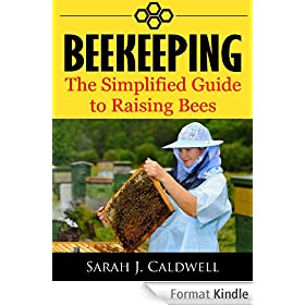 Beekeeping: The Simplified Guide to Raising Bees (English Edition)