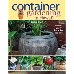 Container Gardening in Hawaii: How to Grow Paradise in a Pot