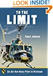 To the Limit: An Air Cav Huey Pilot i...