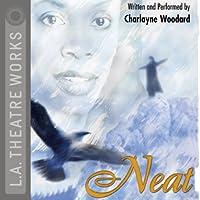 Neat  by Charlayne Woodard Narrated by Charlayne Woodard