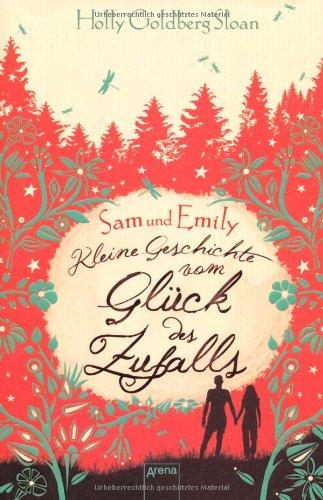 Sam und Emily - Kleine Geschichte vom Glück des Zufalls von Holly Goldberg Sloan