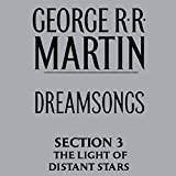 img - for Dreamsongs, Section 3: The Light of Distant Stars, from Dreamsongs (Unabridged Selections) book / textbook / text book