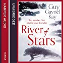 River of Stars: Volume One: Under Heaven, Book 2 (       UNABRIDGED) by Guy Gavriel Kay Narrated by Simon Vance