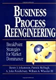 img - for Business Process Reengineering: Breakpoint Strategies for Market Dominance by Henry J. Johansson (1993-08-20) book / textbook / text book