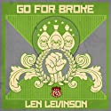 Go for Broke (       UNABRIDGED) by Len Levinson Narrated by Ray Porter