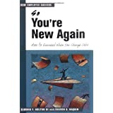 So You're New Again: How to Succeed in a New Job (The Managing Work Transitions Series) ~ Elwood F. Holton