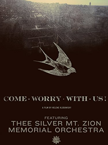 Come Worry With Us ! Thee Silver Mt. Zion