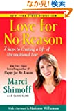 Love For No Reason: 7 Steps to Creating a Life of Unconditional Love