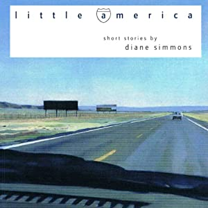 Little America (Ohio State University Prize in Short Fiction) | [Diane Simmons]