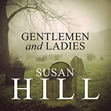 Gentlemen & Ladies Audiobook by Susan Hill Narrated by Elaine Claxton