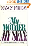 My mother/my self : the daughter's se...