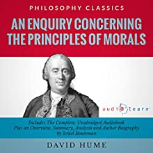 An Enquiry Concerning the Principles of Morals by David Hume: The Complete Work Plus an Overview, Chapter by Chapter Summary and Author Biography Audiobook by David Hume, Israel Bouseman Narrated by Doug Eisengrein