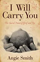 I Will Carry You: The Sacred Dance of Grief and Joy (English Edition)