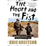 The Heart and the Fist: The education of a humanitarian, the making of a Navy SEAL ~ Eric Greitens