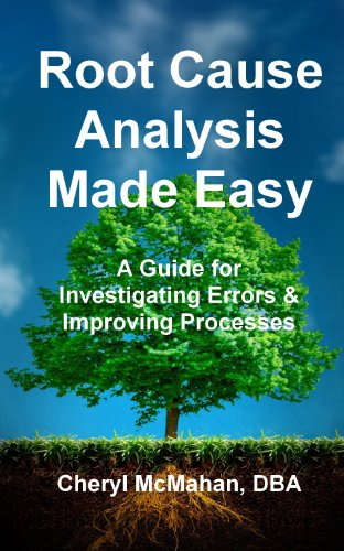 root-cause-analysis-made-easy-a-guide-for-investigating-errors-and-improving-processes