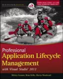 Professional Application Lifecycle Management with Visual Studio 2012