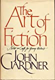 The Art of Fiction: Notes on Craft for Young Writers (0394504690) by Gardner, John