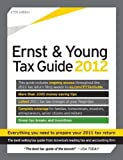 img - for The Ernst & Young Tax Guide 2012: Preparing Your 2011 Taxes 27th edition by Ernst & Young, LLP (2011) Paperback book / textbook / text book