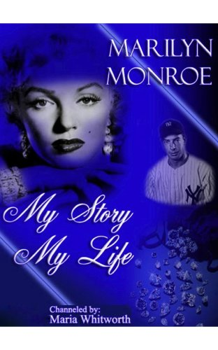 Marilyn Monroe - Marilyn Monroe: My Story, My Life (English Edition)