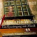Mozarts Wien: Ein Spaziergang mit Musik Hörbuch von Lore Stefanek, Sabine Zurmühl Gesprochen von: Christoph Wagner-Trenkwitz, Lore Stefanek