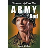 Women, Get in the Army of God ~ Dawn Wilson
