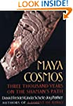 The Maya Cosmos: 3000 Years on the Sh...