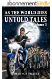 As The World Dies Untold Tales Volume 3 (As The World Dies Untold Tales series) (English Edition)