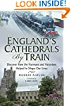 England's Cathedrals by Train: Discov...